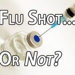 Flu Shot…Or Not?