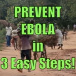 3 Ways To Stop Ebola Infection…Today!