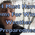 4 Must Have Items For Winter Weather Preparedness